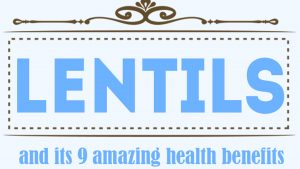 9 Amazing Health Benefits of Eating Lentil Pulse