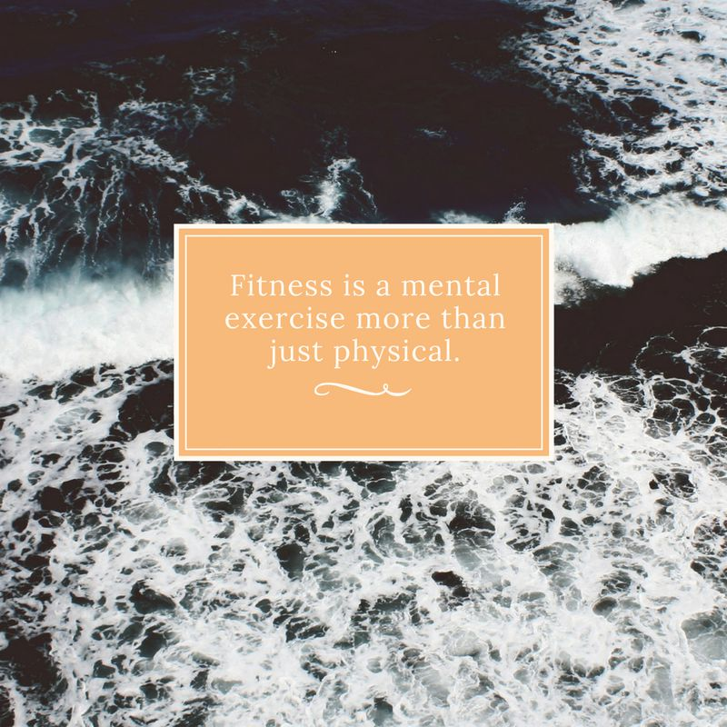 Fitness is a mental exercise more than just physical