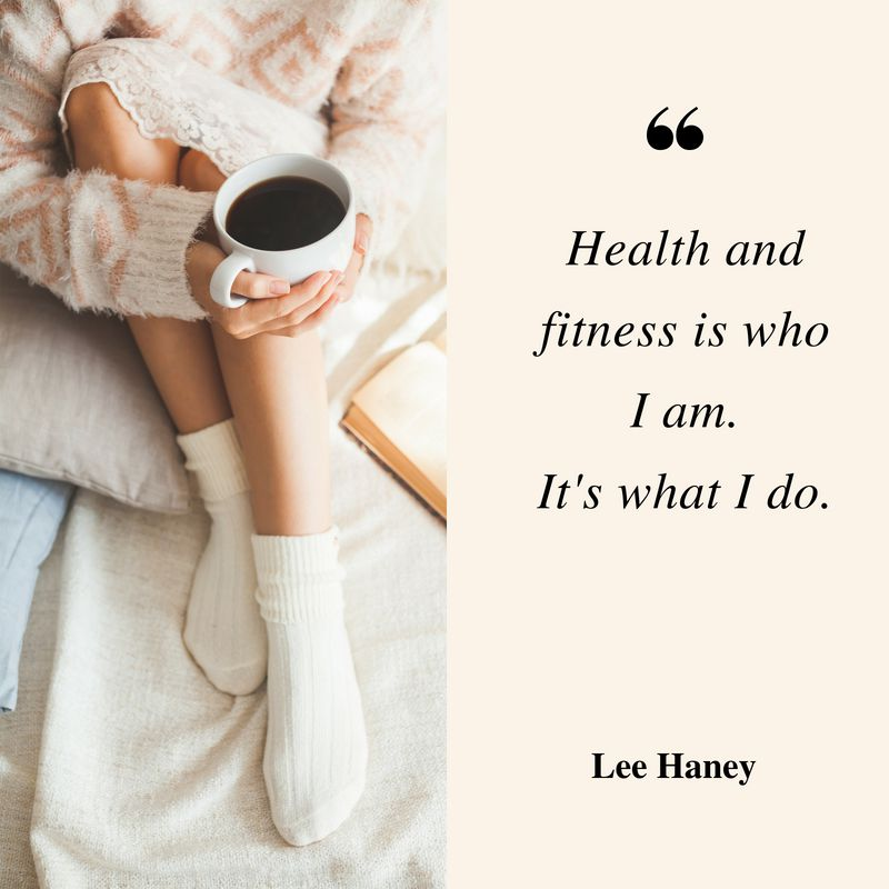 Health fitness is who I am. It's what I do