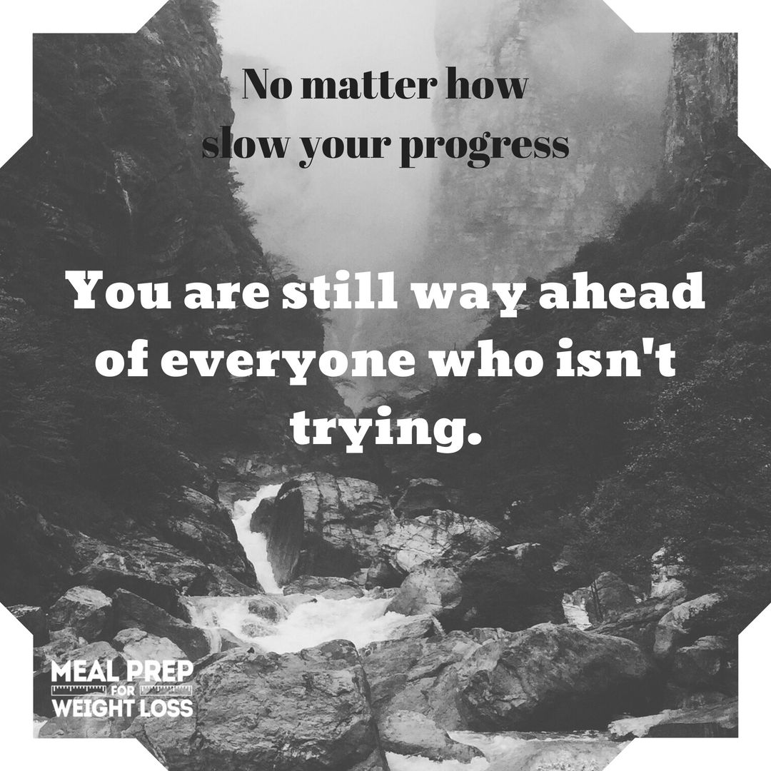 No matter how slow your progress, you are still way ahead of everyone who isn't trying