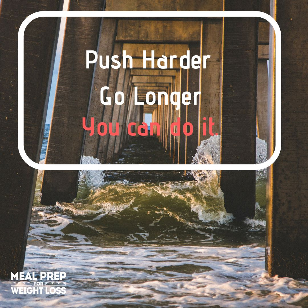 Push harder, go longer, you can do it!