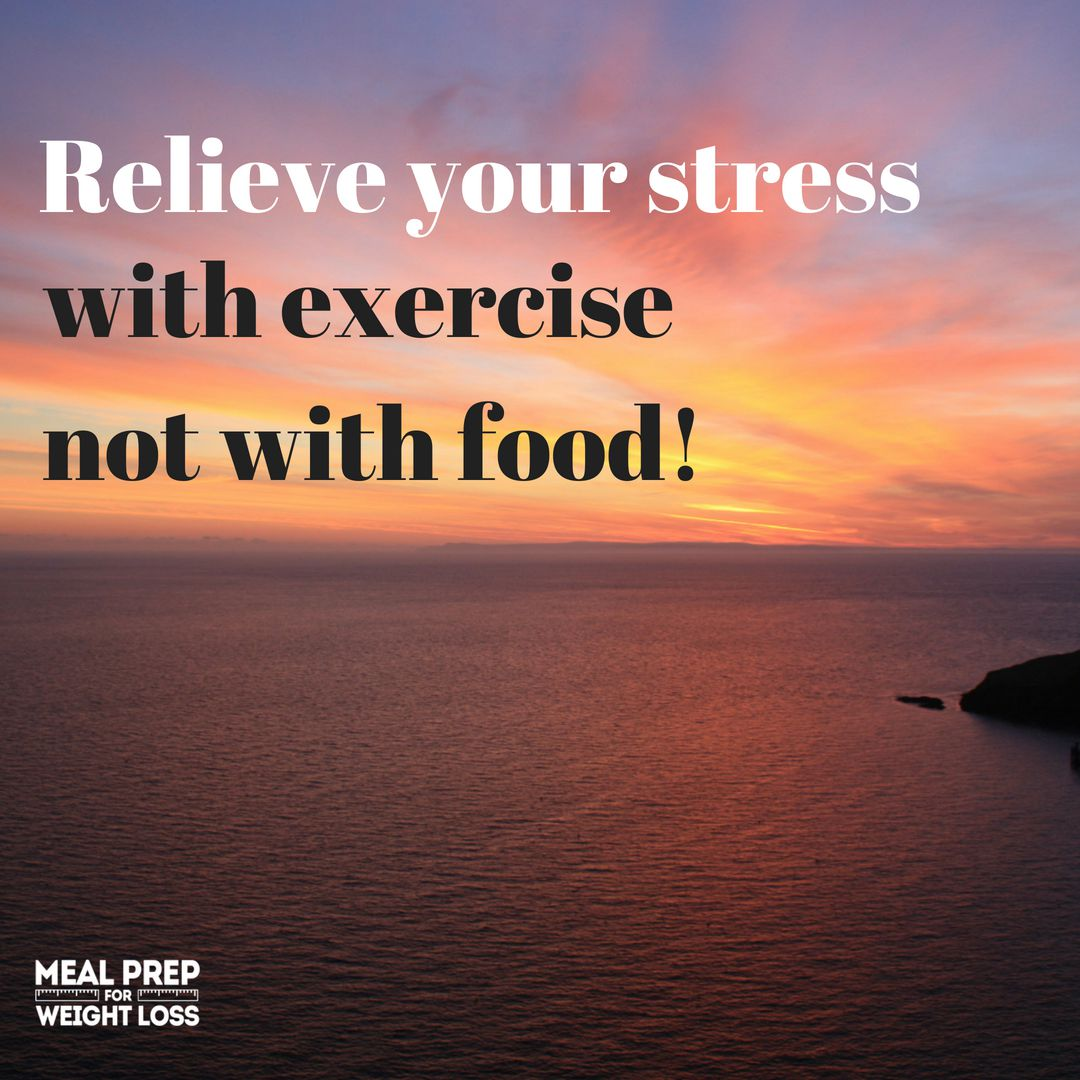 Relieve your stress with exercise, not with food