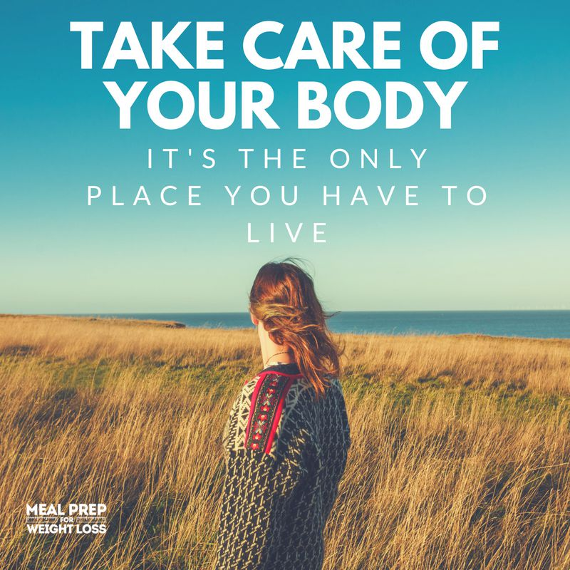 Take care of your body, it's the only place you have to live